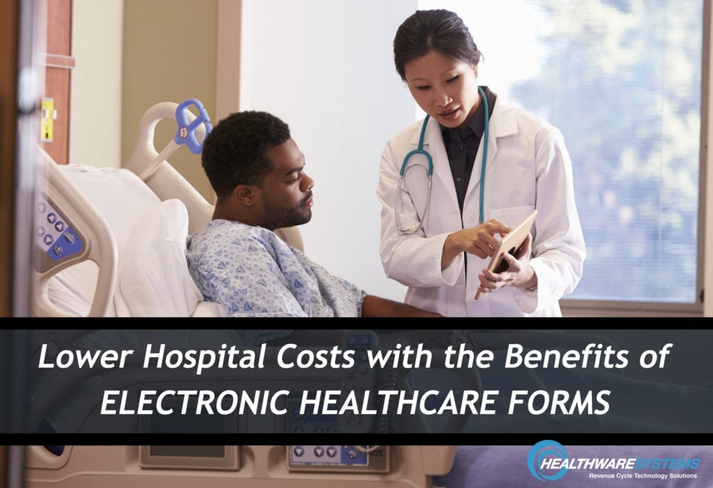 A doctor shows a patient a healthcare form on a tablet and the blog title appears: Lower Hospital Costs with the Benefits of Electronic Healthcare Forms