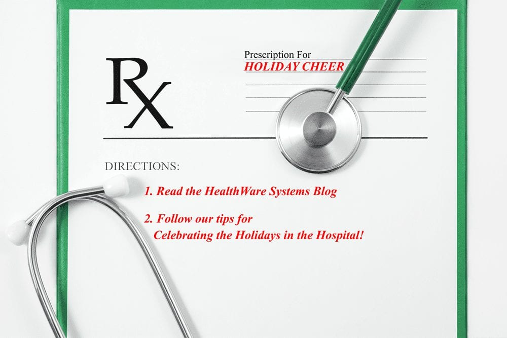 Prescription for celebrating the holidays in the hospital.