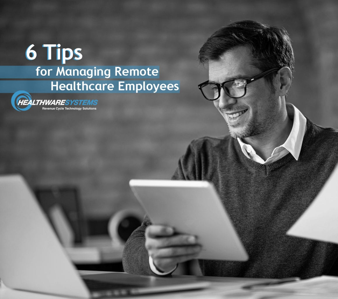 A man works from home and the blog title is shown: 6 Tips for Managing Remote Healthcare Employees.