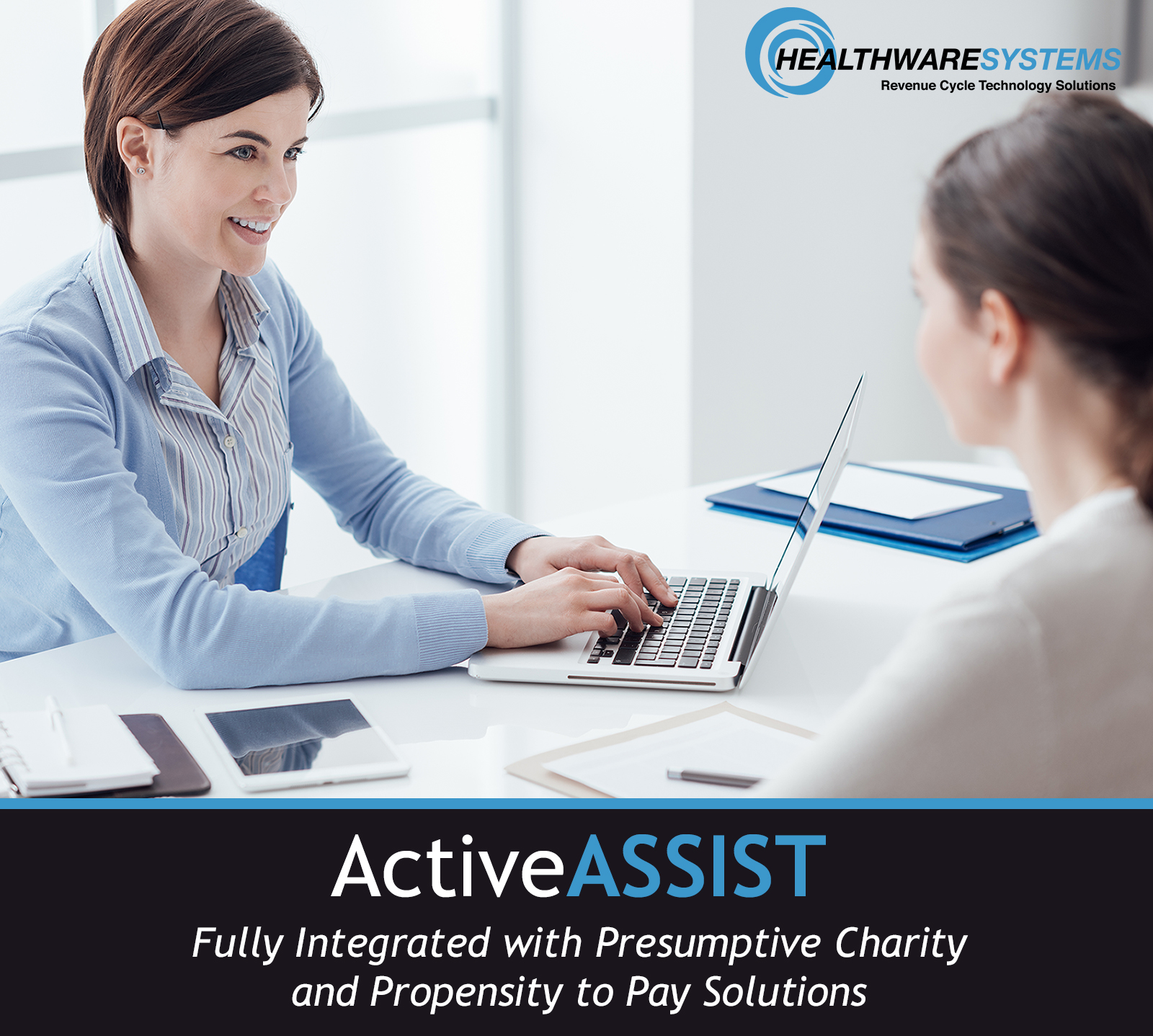 A financial counselor helps a patient, and these words appear: ActiveASSIST Fully Integrated with Presumptive Charity and Propensity to Pay Solutions