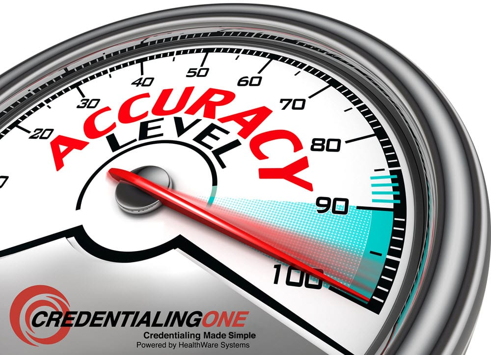An accuracy meter hits Level 100… prevent claim denials with accurate and timely credentialing.