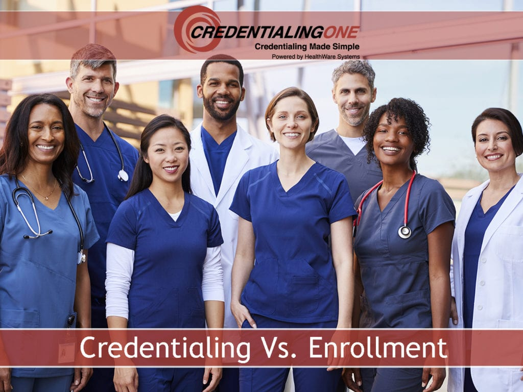 Do you know the difference between provider credentialing and provider enrollment?
