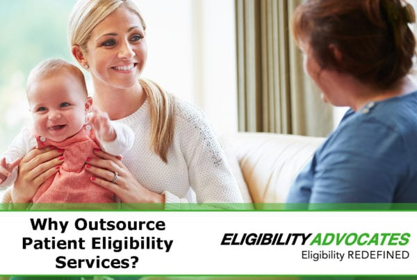 A patient advocate helps a young mother and baby, and the blog title appears: Why Outsource Patient Eligibility Services?