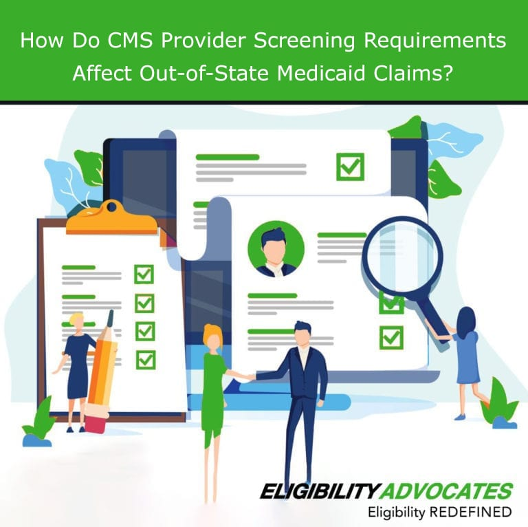 Lengthy checklists representing the time-consuming process of provider screening are shown along with the question: How do CMS provider screening requirements affect out-of-state Medicaid claims?