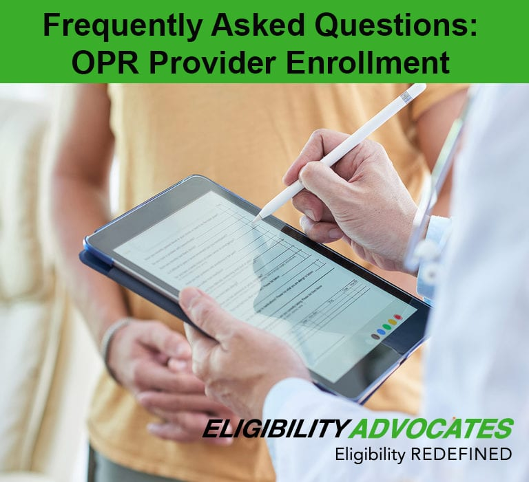 A doctor completes a form on a tablet below the caption - FREQUENTLY ASKED QUESTIONS: OPR Provider Enrollment