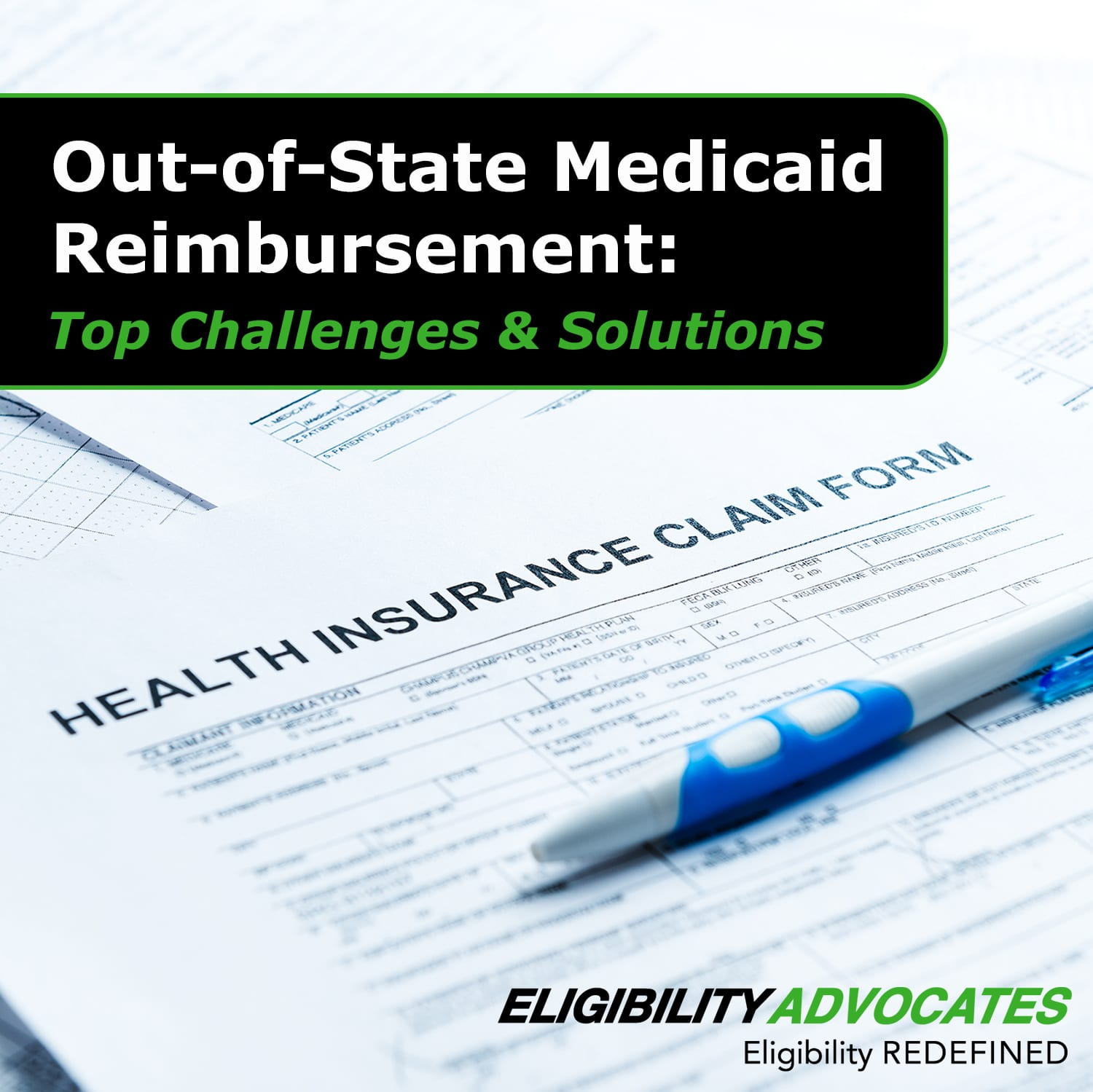A health insurance claim form along with the blog title – Out-of-State Medicaid Reimbursement: Top Challenges & Solutions